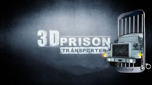 download 3D prison transporter apk
