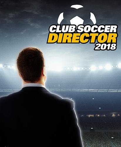 Club soccer director 2018: Football club manager game for