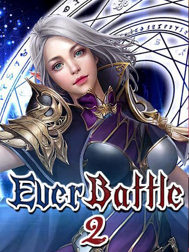 download Ever battle 2: Eternal collection apk