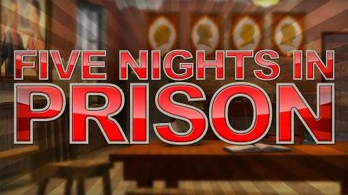 download Five nights in prison apk