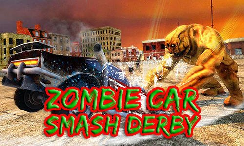Zombie car smash derby game for Android Download : Free